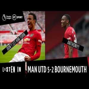 Listen In: Man Utd vs. Bournemouth (5-2) as heard on the Old Trafford touchline