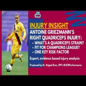 Explaining Antoine Griezmann's right quadriceps injury and if he can make it back for Champions League