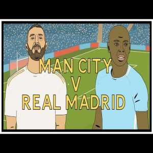 Man City v Real Madrid - A Tactical View
