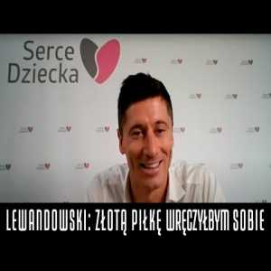 """Lewandowski: """"I'd give the Ballon d'Or to myself. We've won everything there was to win and I was top scorer in every competition. Any other player in my position would receive it""""."""