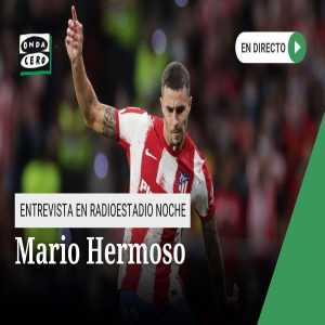 """[Radio Noche] Mario Hermoso: """"You can't ask Atletico Madrid to play like Barça, or Barça like Atleti or Madrid. Each one has its own historical philosophy of play"""" """"We are at the disposal of the Cholo to play in the position that needs us, although sometimes it does not like it"""""""