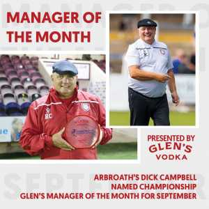 [SPFL] Arbroath manager Dick Campbell has been named the Scottish Championship Manager of the Month for September