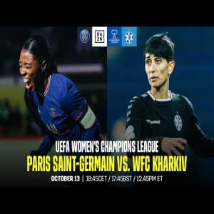 [DAZN] - Worldwide Live Stream - Women's Champions League - PSG vs Kharkiv