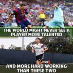 Messi and Ronaldo..