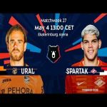 FC Ural vs Spartak, Matchweek 27 | Russian Premier Liga