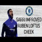 Loftus Cheek: The improvement Under Sarri.