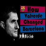 How Valverde Has Changed Barcelona | Has Valverde Failed At Barcelona | ...