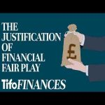 How Financial Fair Play Was Justified