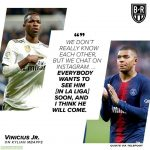 Vinicius Jr on Kylian Mbappe: We don't really know eachother, but we chat on Instagram ... Everybody wants to see him (in la liga) soon, and I think he will come (Via Telefoot)