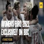 The BBC has exclusive TV and radio rights in the UK to the Women's Euro 2021 in England.