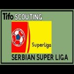 [New series by Tifo] Tifo Scouting : Serbian Super Liga