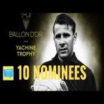 Ballon D'or 2019! Yashin Trophy Nominees, best goalkeeper of the world!