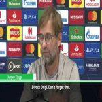 Jurgen Klopp reminds a reporter not to forget about Liverpool and Genk legend Divock Origi.