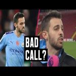 "Bernardo Silva is very uncomfortable when pundits show him the replay of the handball and admits that ""it could've went either way""."
