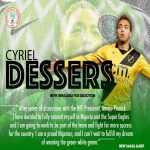 [Official Twitter page of the Nigerian Football Federation] Eredivisie player of the month Cyriel Dessers says he is open for Nigeria national team selection.