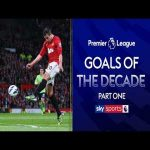 The best Premier League Goals of the Decade Part One by skysports