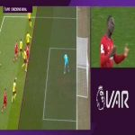 Mane disallowed goal vs Watford (VAR decision)