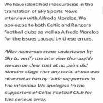 Sky Sports issue apology to Celtic FC and Alfredo Morelos for airing an inaccurate translation of his interview. The translation had falsely claimed that Morelos had singled out Celtic for specific criticism.