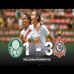 [Brasileiro Feminino] Corinthians beat Palmeiras 3-1 in their first women's derby in 19 years | Highlights