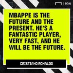"C. Ronaldo: ""Mbappe is the future and the present. He's a fantastic player, very fast, and he will be the future"""