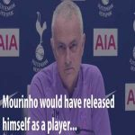 When Mourinho asked if he had sold Jose Mourinho as player