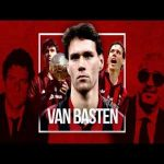 Why was Van Basten's Legendary Career Cut Short?