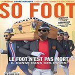 """Football isn't dead"" : the May cover of French magazine SoFoot"