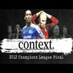 Bayern and Chelsea's decade-long path to the 2012 Champions League Final | Context Ep.1
