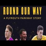 "Plymouth Parkway - ""Round Our Way"" a three part documentary about a western league team trying to make the climb"