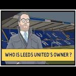 Tifo Football: The Owner That Brought Leeds United Back To The Premier League