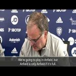 "Bielsa:""Anything I have to say about Klopp would just be repeating all the praise he has already rightly received....We will be playing in Anfield, but Anfield is only Anfield if it is full."""