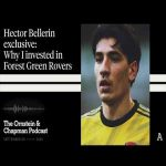 Bellerin exclusive: 'Why I invested in Forest Green' | The Ornstein & Chapman Podcast | The Athletic