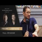 Frank Lampard on How Childhood Shaped Him, Growing Expectation at Chelsea | High Performance Podcast