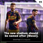 Gerard Pique says Barcelona should name the redeveloped Camp Nou after Lionel Messi 🏟
