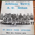 This day 1975 Athlone Town of Ireland played A.C Milan and drew 0-0