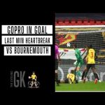 Ben Foster gopro goal footage vs Bournemouth
