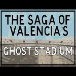 [Tifo Football] The saga of Valencia's ghost stadium