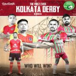 HISTORIC DAY. SC East Bengal vs ATK Mohun Bagan. The First-Ever Kolkata Derby in Indian Super League (ISL). Derby spans over 100 years & has been mentioned in the Top 10 Football Rivalries of the world; also named the biggest rivalry in Asia. Big day for Indian Football. 7:30 pm IST | 2:00 pm GMT
