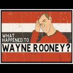 What Happened to Wayne Rooney?