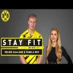 [Borussia Dortmund] Stay fit - with Erling Haaland & Pamela Reif