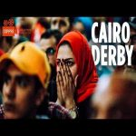 (Copa90) The African Game of The Century   Al Ahly - Zamalek   The Cairo Derby