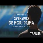 Speravo de' morì prima | new TV series on last 2 years of Totti's career