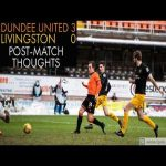 DUNDEE UNITED 3-0 LIVINGSTON // OH NO - POST-MATCH THOUGHTS