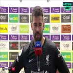 "An emotional Alisson Becker gives his reaction after scoring the winner for Liverpool: ""I have played since I remember as a human being with my father. I hope he was here to see it. I am sure he is celebrating."""