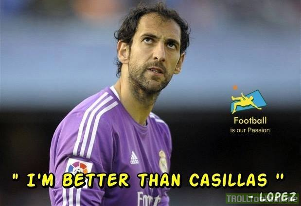 Diego Lopez thinks he's better than Casillas