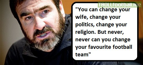 Eric Cantona quote on your favorite football team